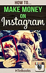 How To Make Money On Instagram (How To eBooks Book 47) (English Edition)