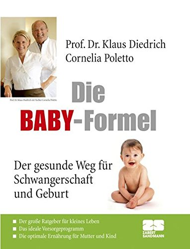 Die Baby-Formel: Der gesunde Weg für Schwangerschaft und Geburt
