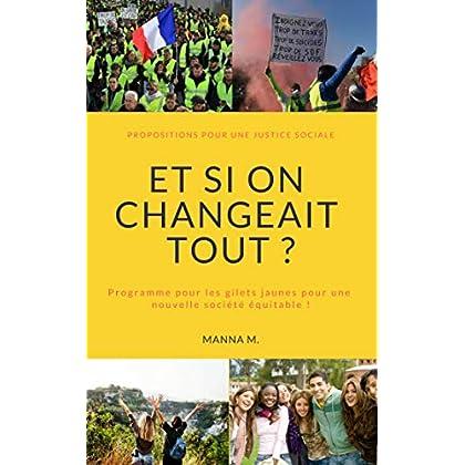 ET SI ON CHANGEAIT TOUT !: Pour une justice sociale équilibrée en 2 étapes !