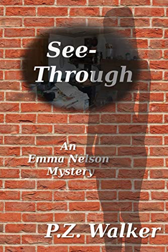 See-Through: An Emma Nelson Mystery by [Walker, P.Z.]