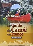 Le guide du canoé en France - Le Canotier éditions - 01/04/2013