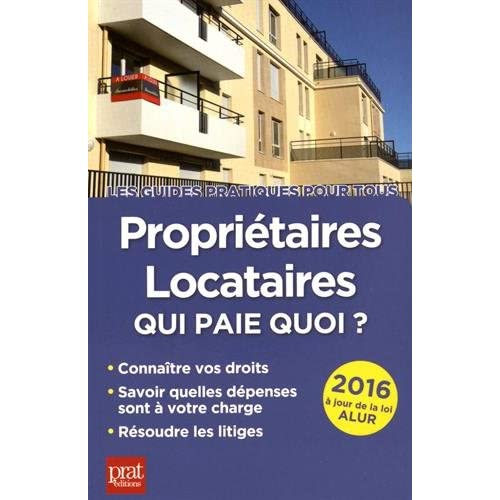 Propriétaires, locataires 2016 : Qui paie quoi ?