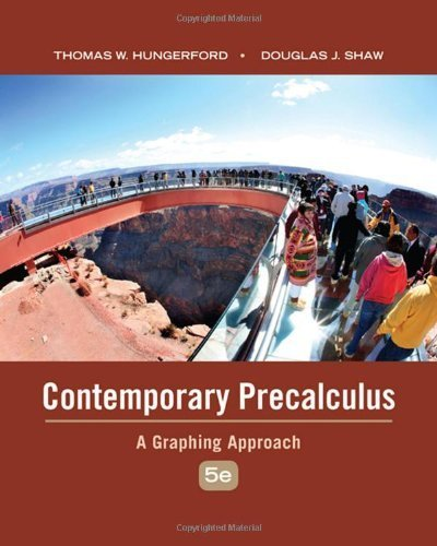 Contemporary Precalculus: A Graphing Approach by Hungerford, Thomas W. Published by Cengage Learning 5th (fifth) edition (2008) Hardcover