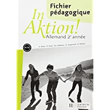 Allemand 2e année In Aktion ! : Fichier pédagogique by Jacques Athias (2008-08-29)