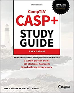 CASP+ CompTIA Advanced Security Practitioner Study Guide: Exam CAS-003 by [Parker, Jeff T., Gregg, Michael]