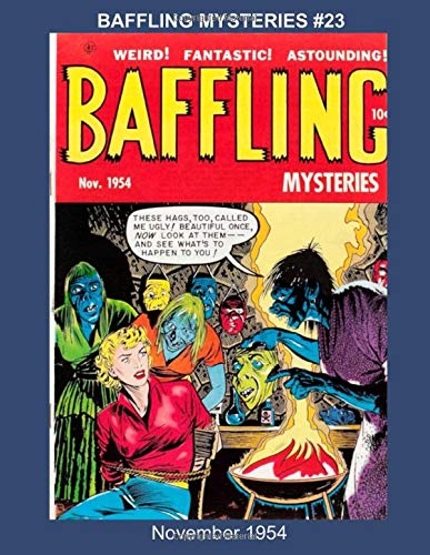 Baffling Mysteries #23 - November 1954 (Golden Age Reprints by StarSpan, Band 429) -
