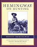 Hemingway on Hunting by Ernest Hemingway (2001-11-01)