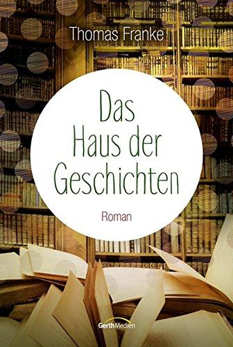 Buchseite und Rezensionen zu 'Das Haus der Geschichten: Roman.' von Thomas Franke