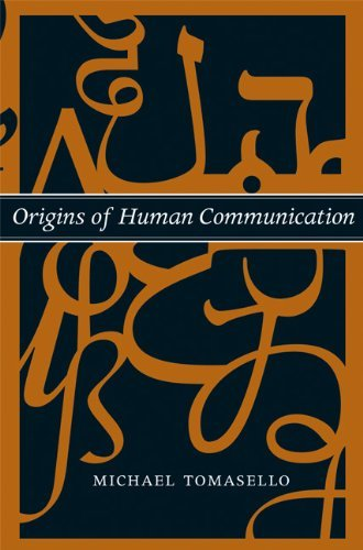 Origins of Human Communication (Jean Nicod Lectures) by Michael Tomasello (2010-09-03)