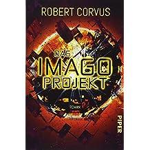 Das Imago-Projekt: Roman