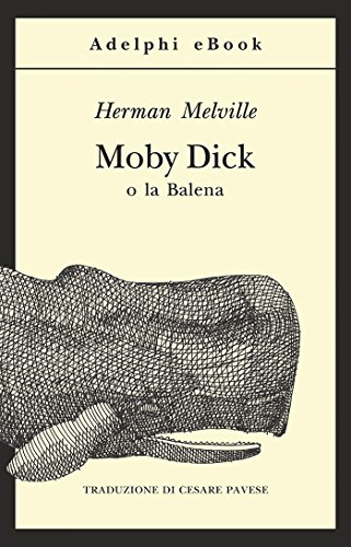 Moby Dick (Gli Adelphi Vol. 70)