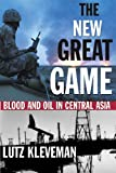 Image de The New Great Game: Blood and Oil in Central Asia