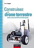 Construisez un drone terrestre avec une caméra embarquée