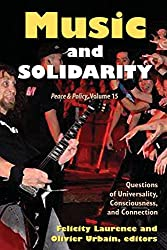 Music and Solidarity: Questions of Universality, Consciousness, and Connection (Peace & Policy)