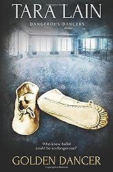 Golden Dancer: Volume 1 (Dangerous Dancers) by Tara Lain (2016-05-10)