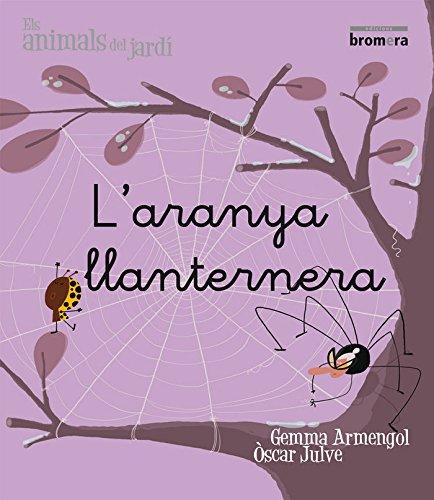 L'aranya llanternera (impremta) (Els animals del jardí)