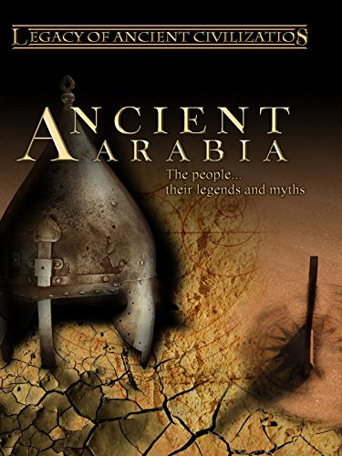 Legacy of Ancient Civilizations Ancient Arabia [OV] (Passage To India-film)