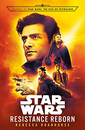 Resistance Reborn (Star Wars): Journey to Star Wars: The Rise of Skywalker (English Edition)