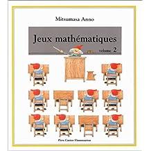 Jeux mathématiques Tome 2 : Jeux mathématiques