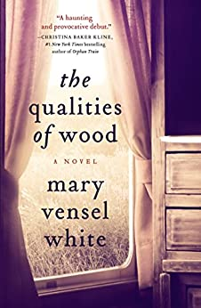 The Qualities of Wood by [White, Mary Vensel]