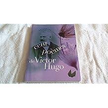 Les Cent plus beaux poèmes de Victor Hugo : Anthologie