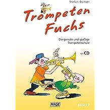 Trompeten Fuchs Band 2 mit CD: Die geniale und spaßige Trompetenschule