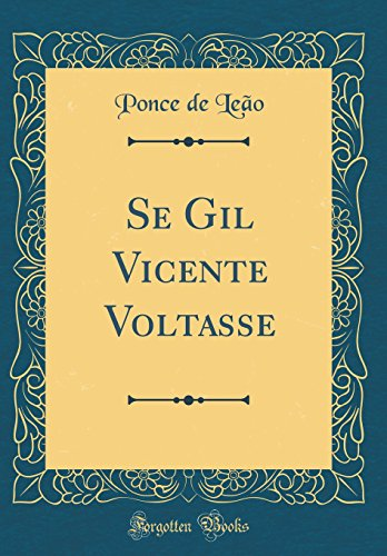 Se Gil Vicente Voltasse (Classic Reprint)