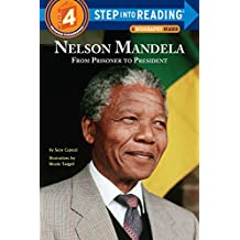 Nelson Mandela From Prisoner To President Step Into Reading Lvl 4