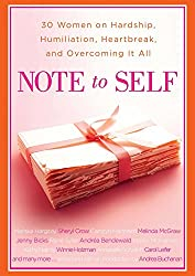 Note to Self: 30 Women on Hardship, Humiliation, Heartbreak, and Overcoming It All (English Edition)