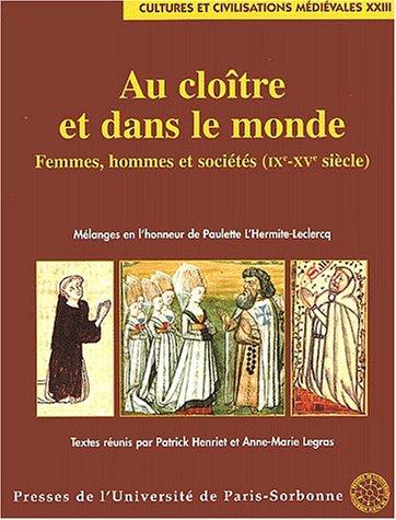 Au cloître et dans le monde. Femmes, hommes et sociétés (IXe-XVe siècle).