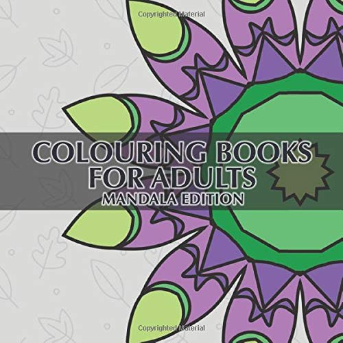 Coulouring Book For Adults - Mandala Edition: 40 Unique Mandala Pictures For Colouring And Relaxing + BONUS -