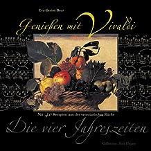 Genießen mit Vivaldi. Mit 60 klassischen Rezepten aus der venezianischen Küche