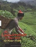 Die Landwirtschaft in aller Welt für Kinder erzählt