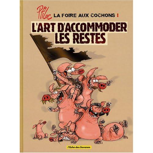 La foire aux cochons, Tome 1 : L'art d'accommoder les restes