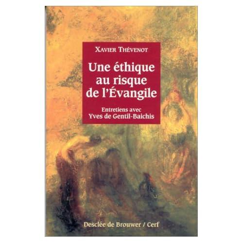 Une éthique au risque de l'Evangile : Entretiens avec Yves de Gentil-Baichis