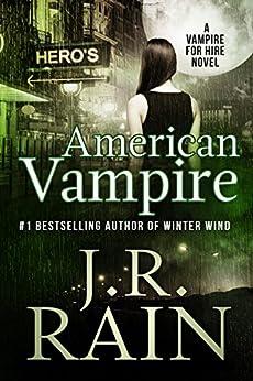 American Vampire (Vampire for Hire Book 3) (English Edition) von [Rain, J.R.]
