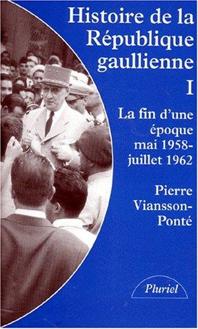 Histoire de la République gaullienne (tome 1)
