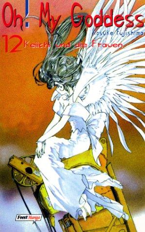 Oh! My Goddess 12. Keiichi und die Frauen.
