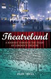 Theatreland: A Journey Through the Heart of Londons Theatre by Paul Ibell (2010-05-07)