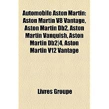 Automobile Aston Martin: Aston Martin V8 Vantage, Aston Martin DB2, Aston Martin Vanquish, Aston Martin DB2]4, Aston Martin V12 Vantage