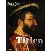 Beaux Arts Magazine : Titien : Le pouvoir en face