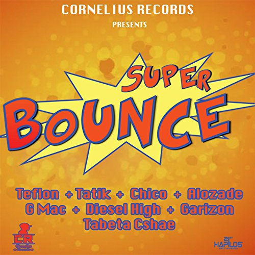 Super Bounce Riddim [Explicit]
