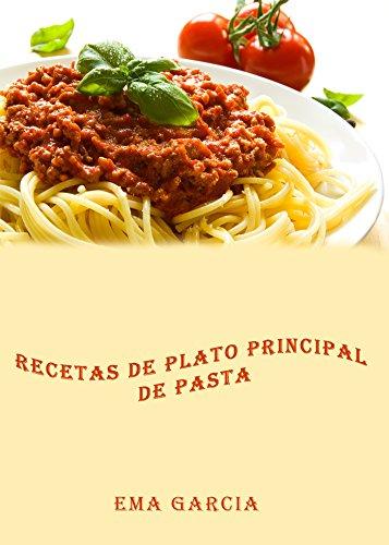 Recetas de plato principal de pasta por Ema Garcia