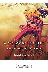 A Woman's Spirit: More Meditations for Women: More Meditations for Women from the Author of Each Day a New Beginning (Hazelden Meditations)