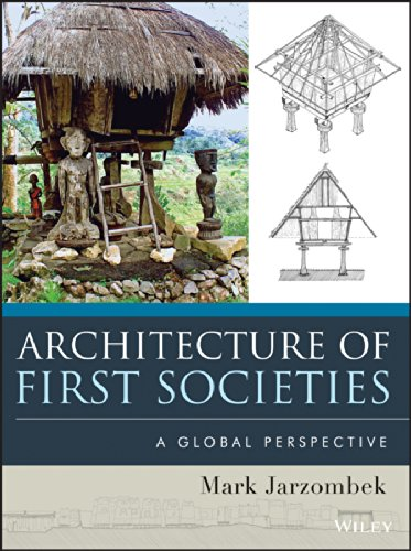 Architecture of First Societies: A Global Perspective