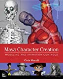 Image de Maya Character Creation: Modeling and Animation Controls