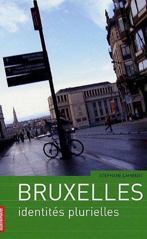 Bruxelles : Identits plurielles