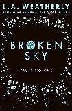 Broken Sky (The Broken Trilogy #1) by L. A. Weatherly (2016-03-01)