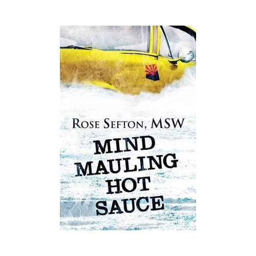 [(Mind Mauling Hot Sauce)] [By (author) Rose Sefton Msw] published on (September, 2013)