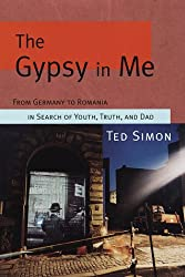 The Gypsy in Me: From Germany to Romania in Search of Youth, Truth, and Dad